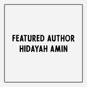 Featured Author : Hidayah Amin