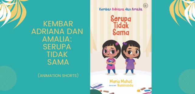 Kembar Adriana dan Amalia: Serupa Tidak Sama [Animation Shorts]
